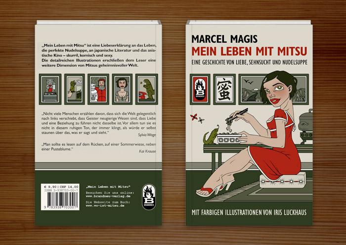 Umschlag des Buchs Mein Leben mit Mitsu – Eine Geschichte von Liebe, Sehnsucht und Nudelsuppe von Marcel Magis, mit der Illustration eines Nudelsuppe essenden Mädchen mit Leguan und japanischen Schriftzeichen