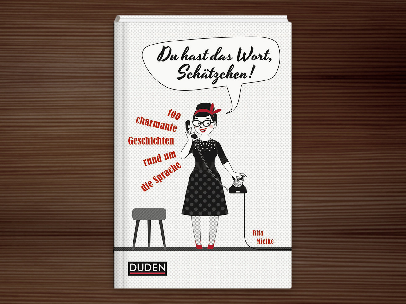 Umschlagmotiv für Du hast das Wort, Schätzchen! 100 charmante Geschichten rund um die Sprache im Duden Verlag von Rita Mielke mit Illustrationen im Sixties-Stil von Iris Luckhaus