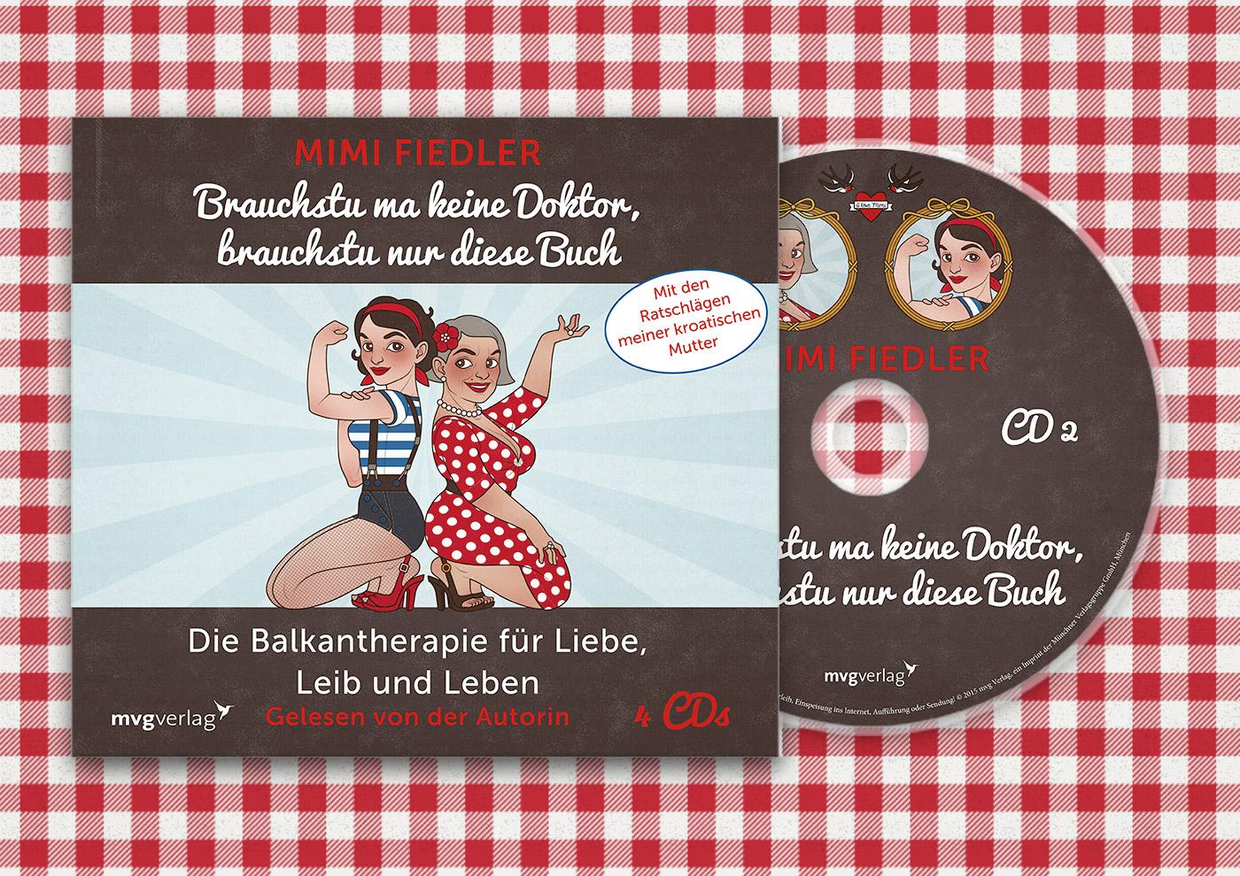 Hörbuch mit CDs Brauchsu keine Doktor, brauchsu nur diese Buch – Die Balkantherapie für Liebe, Leib und Leben von Mimi Fiedler im MVG Verlag